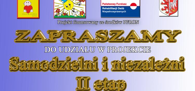 """Nabór do projektu """"Samodzielni i niezależni"""" II etap"""